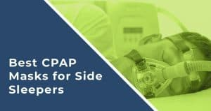 A Simple Buying Guide to Finding the Best CPAP Masks for Side Sleepers