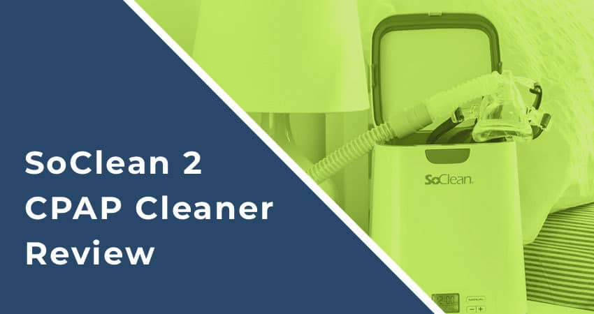 Keep Your CPAP Machine Germ-Free With The SoClean 2 CPAP Cleaner: A