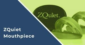 ZQuiet Mouthpiece Review: Does this Anti-Snoring Device Work?