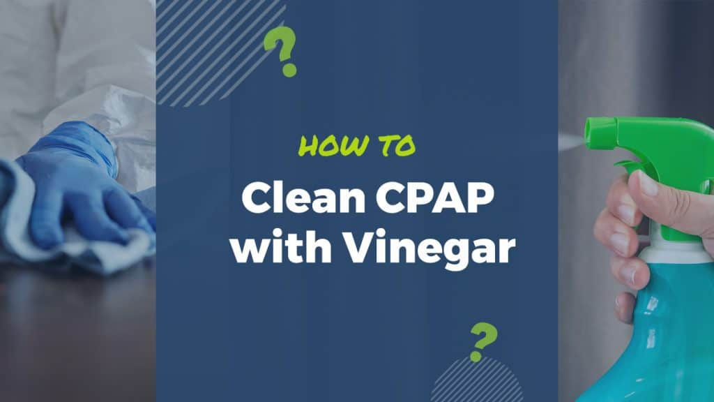 learning to clean your cpap with household items such as vinegar