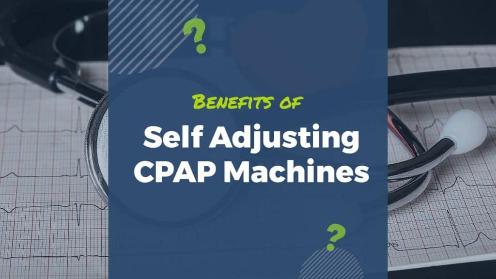 self-adjusting CPAP machines