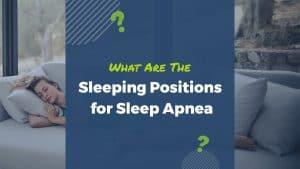 sleeping positions and your sleep apnea