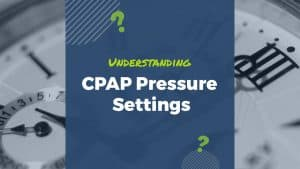 how to understand pressure settings on CPAP machines