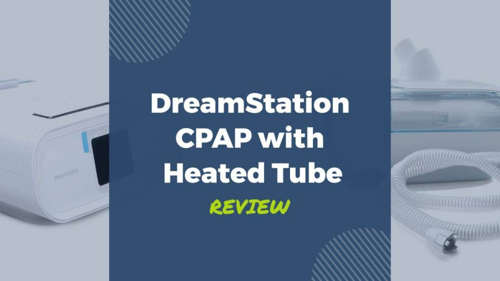 dreamstation cpap with humidifier and heated tube review