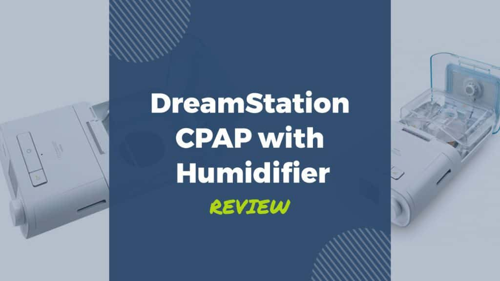 dreamstation cpap with humidifier review