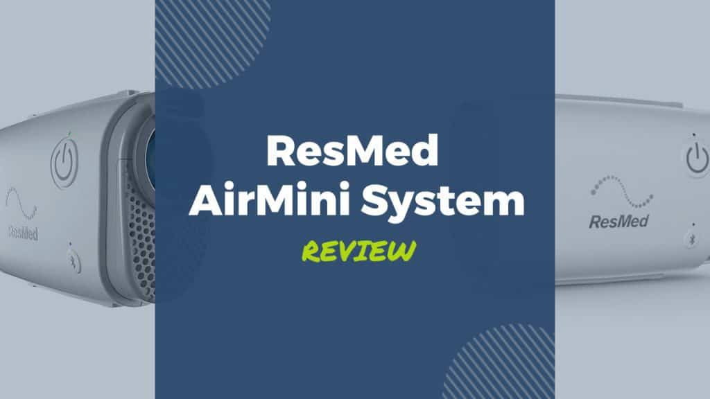 resmed airmini system review