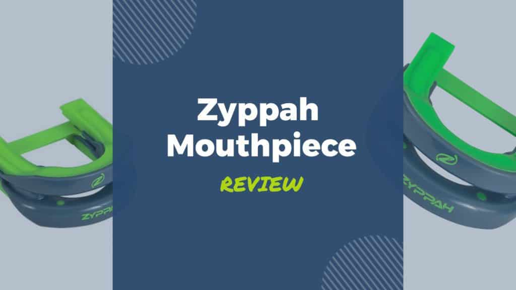 zyppah mouthpiece review
