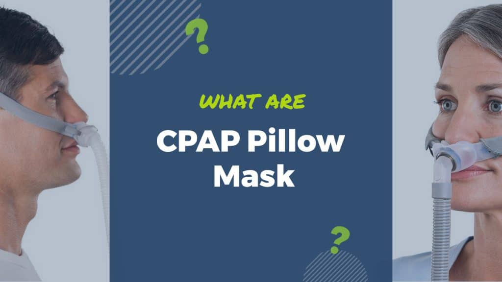 what are cpap pillow mask